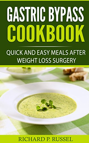 Gastric Bypass Cookbook Quick And Easy Meals After Weight Loss