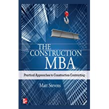 The Construction MBA: Practical Approaches to Construction Contracting: Practical Approaches to Construction Contracting