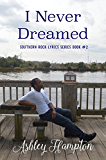 I Never Dreamed (Southern Rock Lyrics Series Book 2)