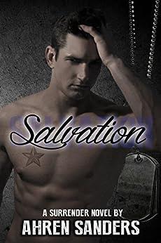 Salvation (Surrender Series Book 3) by [Sanders, Ahren]