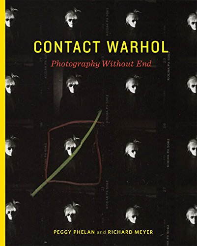 Contact Warhol: Photography Without End (The MIT Press)