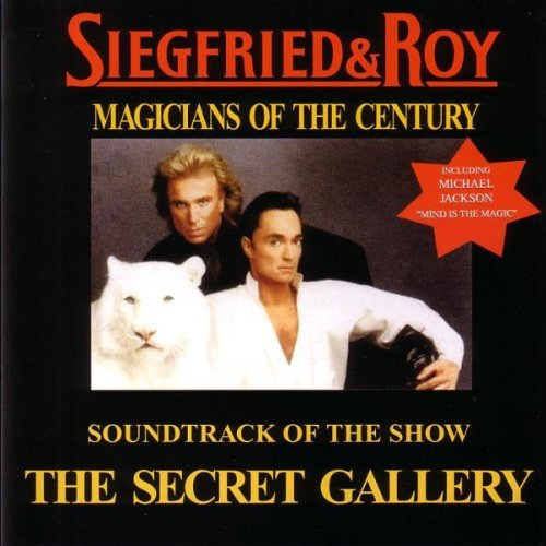 The Secret Gallery by Siegfried and Roy (2001-08-02)