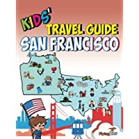 Kids' Travel Guide - San Francisco: The fun way to discover San Francisco—especially for kids: Volume 10 (Kids' Travel Guide Series)