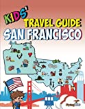 Search : Kids' Travel Guide - San Francisco: The fun way to discover San Francisco-especially for kids (Kids' Travel Guide Series)