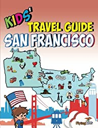 Kids' Travel Guide - San Francisco: The fun way to discover San Francisco-especially for kids (Kids' Travel Guide Series)