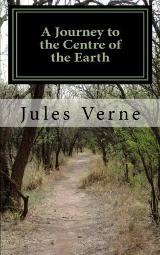 [A Journey to the Centre of the Earth] [Author: Verne, Jules] [June, 2011] (Journey To The Center Of The Earth Author)