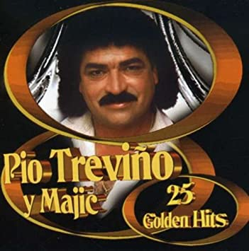 Pio Trevino Y Magic - 25 Golden Hits - Amazon.com Music
