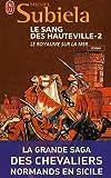 Le Sang des Hauteville, Tome 2 : Le royaume sur la mer (1063-1130)