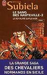Le Sang des Hauteville, Tome 2 : Le royaume sur la mer (1063-1130) par Subiela