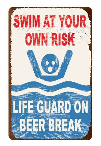 Ohio Wholesale Swim At Your Own Risk Lifeguard On Beer Break Tin Metal Sign 16 X 10 -