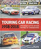 Touring Car Racing: 11958-2018: The History of the British Touring Car Championship