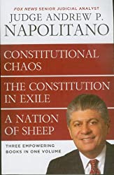 Constitutional Chaos / the Constitiution in Exile / a Nation of Sheep: Three Empowering Books in One Volume