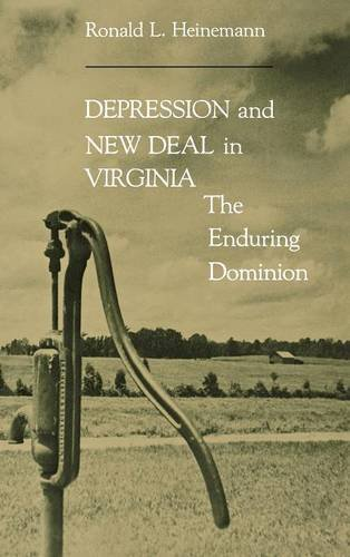 Depression and New Deal in Virginia: The Enduring Dominion (Depression 1930's Glass)