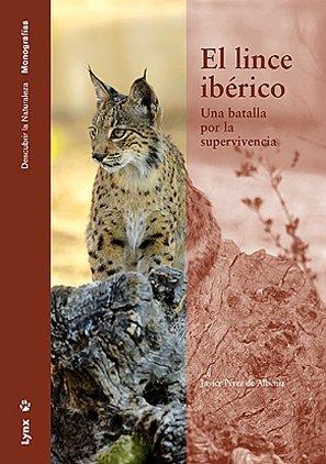 Descargar Libro El Lince Ibérico. Una Batalla Por La Supervivencia De Javier Pérez Javier Pérez De Albéniz