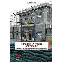 Exporter la Prison Américaine: le Système Carcéral Colombien
