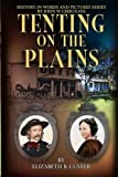img - for Tenting on the Plains: General Custer in Kansas and Texas (History in Words and Pictures) (Volume 2) book / textbook / text book
