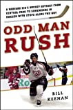 Odd Man Rush: A Harvard Kid's Hockey Odyssey from Central Park to Somewhere in Sweden―with Stops along the Way