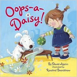 Oops-a-Daisy!: David Algrim, Rosalind Beardshaw: 9780375846564 ...