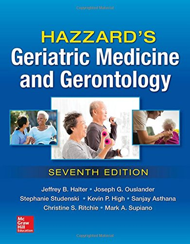 Hazzard's Geriatric Medicine and Gerontology, Seventh Edition by McGraw-Hill Education / Medical