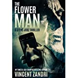 The Flower Man: A Steve Jobz Gripping Detective Mystery (A Steve Jobz Thriller Book 2)