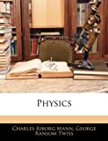 Physics, Charles Riborg Mann and George Ransom Twiss, 1142368998