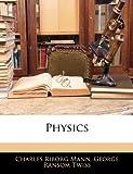 Physics, Charles Riborg Mann and George Ransom Twiss, 1142368998
