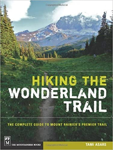 Book Hiking the Wonderland Trail: The Complete Guide to Mount Rainier's Premier Trail by Tami Asars (2012-08-01)