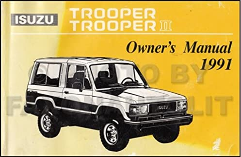 1991 isuzu trooper trooper ii owner s manual original isuzu amazon rh amazon com 1992 isuzu trooper owners manual 1992 Isuzu Trooper