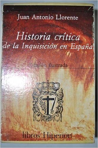 Historia crítica de la Inquisición en España: 4: Amazon.es: Llorente, Juan Antonio: Libros