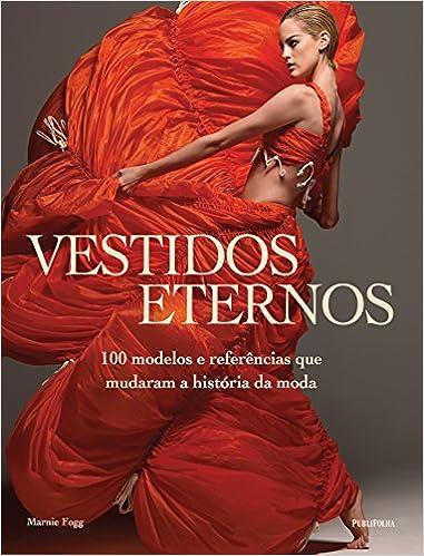 Vestidos Eternos (Em Portuguese do Brasil): Marnie Fogg: 9788568684054: Amazon.com: Books