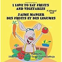French children's books: I Love to Eat Fruits and Vegetables J'aime manger des fruits et des legumes: English French bilingual children's books (English French Bilingual Collection)