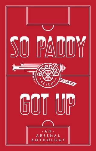 So Paddy Got Up: An Arsenal Anthology