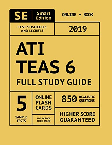 ATI TEAS 6 Full Study Guide: TEAS 6 Study Manual, 5 Full Length Practice Tests, 850 Realistic Questions, Online Flashcards Second Edition (Study Guide For Teas Test Version V)