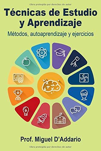 Técnicas de Estudio  y Aprendizaje Métodos, autoaprendizaje y ejercicios  [D\'Addario, Miguel] (Tapa Blanda)