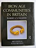 Iron Age Communities in Britain, Cunliffe, Barry W., 0415054168