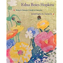 Edna Boies Hopkins: Strong in Character, Colorful in Expression