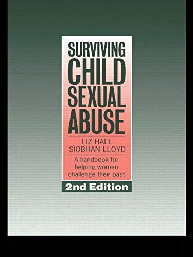 Surviving Child Sexual Abuse: A Handbook For Helping Women Challenge Their Past by Liz Hall