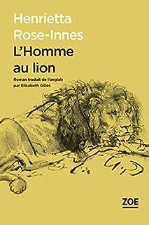 L'homme au lion, Rose-Innes, Henrietta