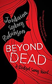 Beyond Dead: A Bridget Sway Novel (A Paranormal Ghost Cozy Mystery Series Book 1)