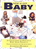 Sew & Go Baby: A Collection of Practical Baby Gear Projects/With Pattern