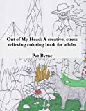 img - for Out of my Head: A creative, stress relieving coloring book for adults: Adult coloring book, Art therapy, Therapeutic, Coloring book / textbook / text book