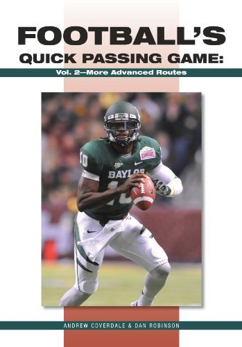 Footballs Quick Passing Game: More Advanced Routes (The Art & Science of Coaching Series) by Andrew Coverdale (1998-05-01) Quick Passing Game