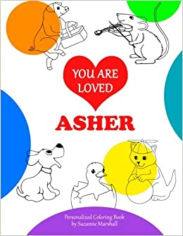 You Are Loved, Asher: Personalized Book & Coloring Book (Positive ...