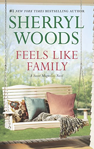 - Feels Like Family (The Sweet Magnolias Book 3)