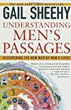 Understanding Men's Passages: Discovering the New Map of Men's Lives