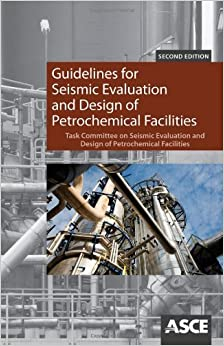 Guidelines for Seismic Evaluation and Design of Petrochemical Facilities