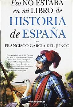 Eso No Estaba En Mi Libro De Historia De España por García Del Junco epub