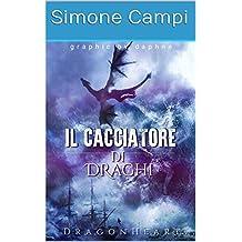 Il Cacciatore Di Draghi (Italian Edition)