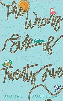 The Wrong Side Of Twenty-five por Dionne Abouelela epub