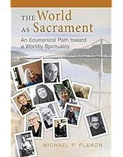 The World as Sacrament: An Ecumenical Path Toward a Worldly Spirituality